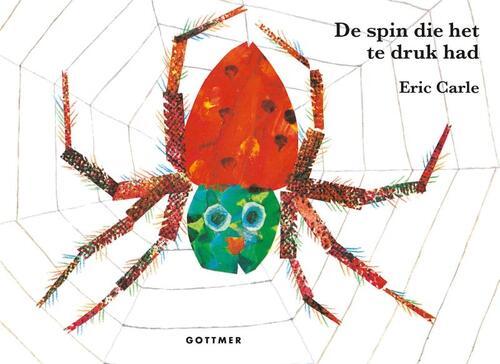 De spin die het te druk had - Eric Carle