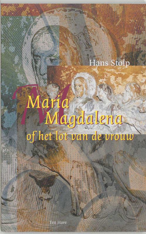 Maria Magdalena of het lot van de vrouw - Hans Stolp
