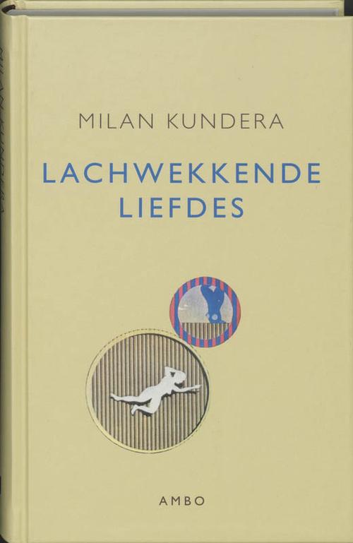 Lachwekkende liefdes - Milan Kundera