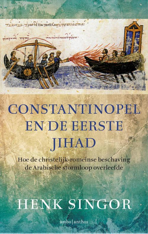 Ambo Anthos Boeken > Geschiedenis & politiek > Alle geschiedenis & politiek Constantinopel en de eerste jihad
