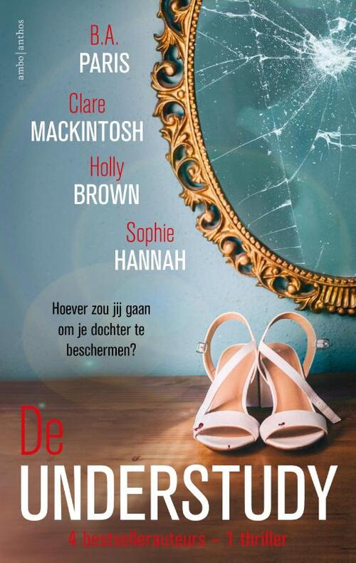 De understudy - B.A. Paris, Clare Mackintosh, Holly Brown, Sophie Hannah