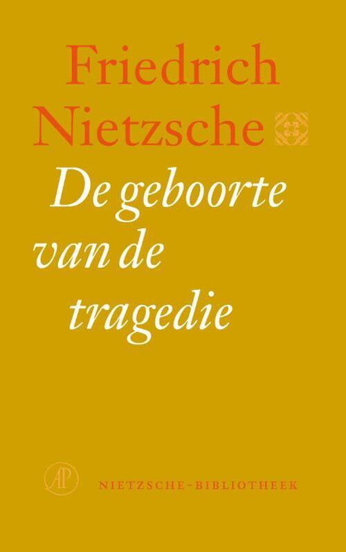De geboorte van de tragedie - Friedrich Nietzsche