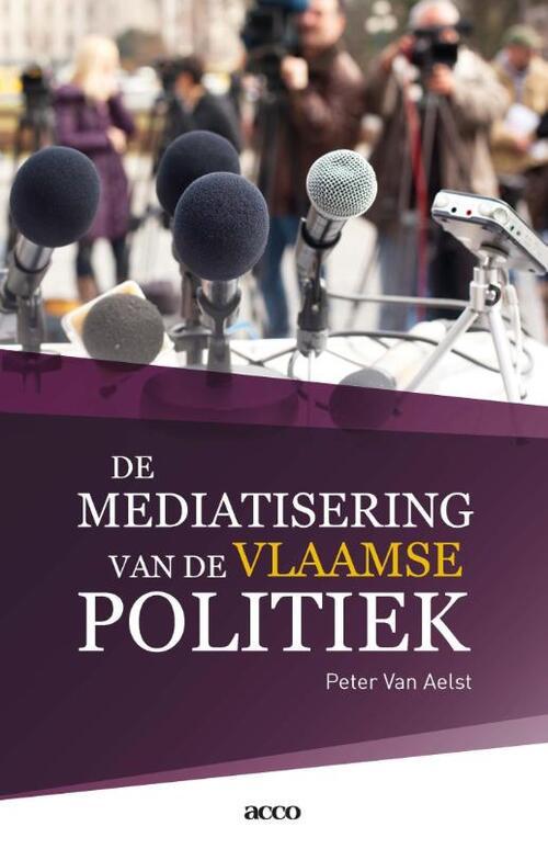 Afbeelding van De mediatisering van de Vlaamse politiek