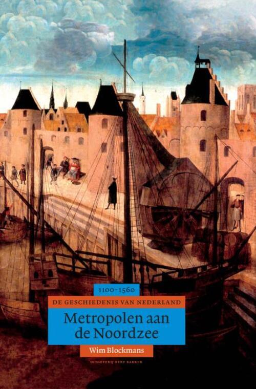 Afbeelding van Algemene geschiedenis van Nederland Metropolen aan de Noordzee