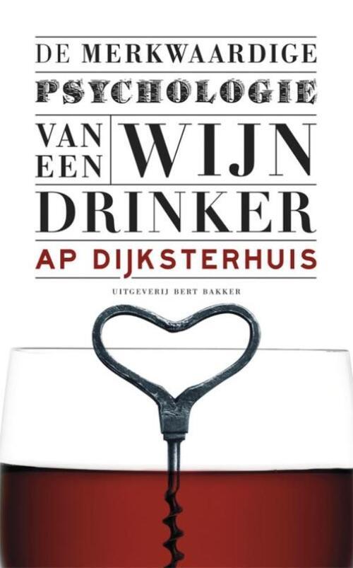 Afbeelding van De merkwaardige psychologie van een wijndrinker
