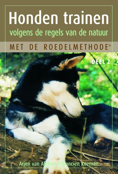 Honden trainen volgens de regels van de natuur 2 - Arjen van Alphen, Francien Koeman