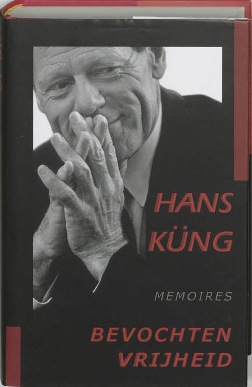 Bevochten vrijheid - Hans Kung