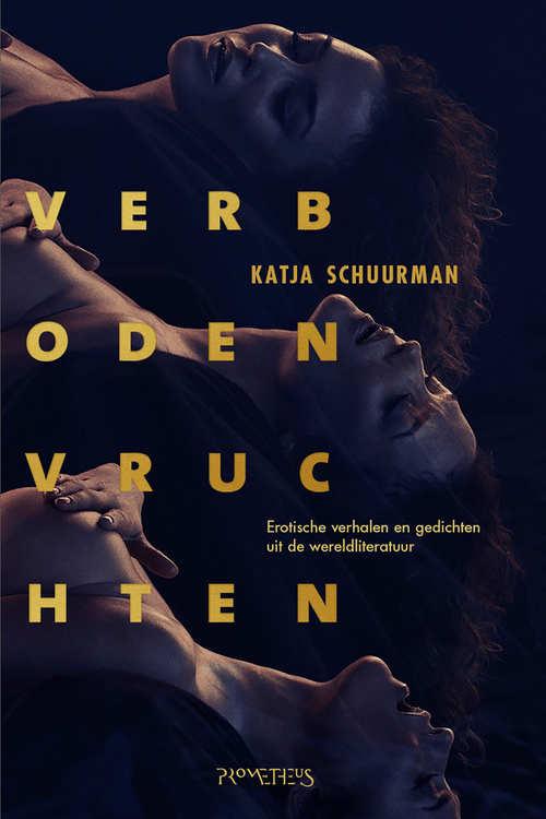 verboden vruchten, katja schuurman   9789044633238   boek - bookspot.nl