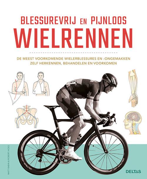 Blessurevrij en pijnloos wielrennen - Matt Rabin, Robert Hicks