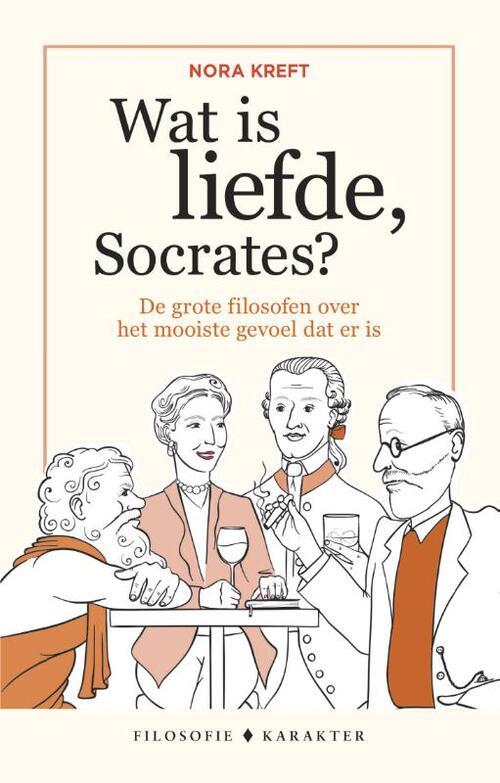 Wat is liefde, Socrates? - Nora Kreft