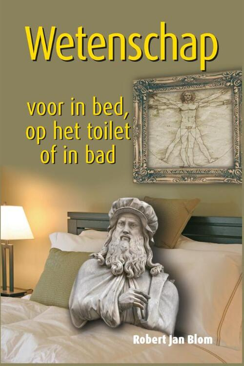 Wetenschap voor in bed, op het toilet of in bad - Robert J. Blom