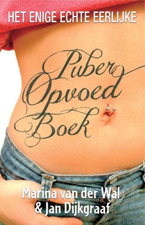 Afbeelding van Het enige echte eerlijke puberopvoedboek