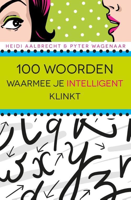 Afbeelding van 100 Woorden Waarmee Je Intelligent Klinkt