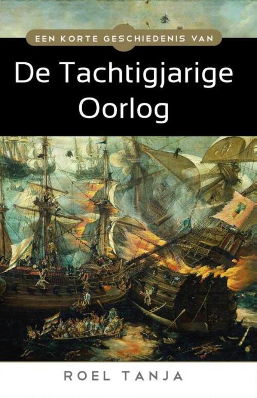Afbeelding van Een korte geschiedenis van de Tachtigjarige Oorlog