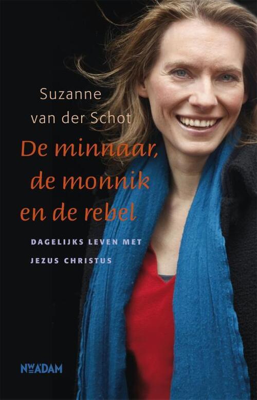 Minnaar, de monnik en de rebel (POD) Paperback Op werkdagen voor 16:00 uur besteld, volgende dag in huis Nieuw Amsterdam