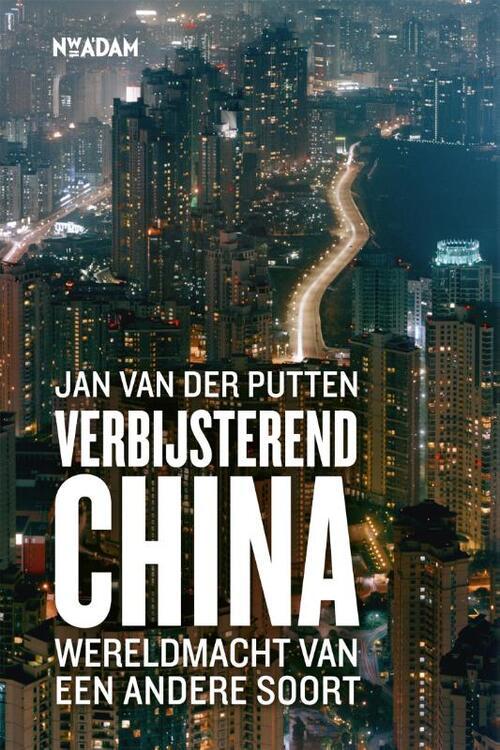 Verbijsterend China - Jan van der Putten