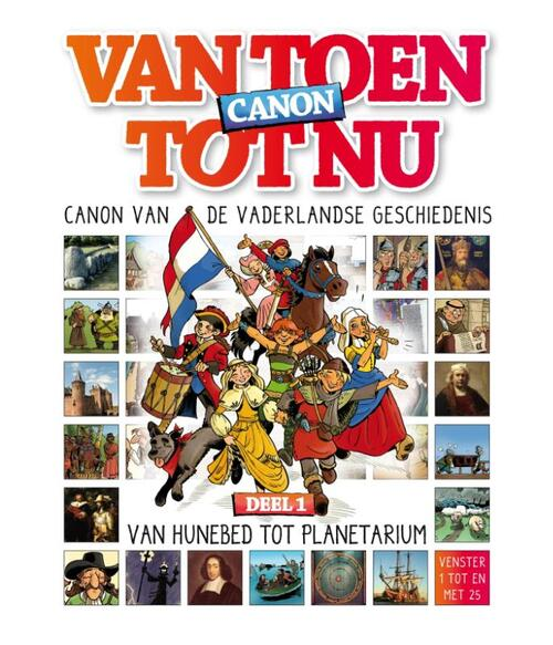 Afbeelding van Van Toen tot Nu 1 - Canon van de vaderlandse geschiedenis