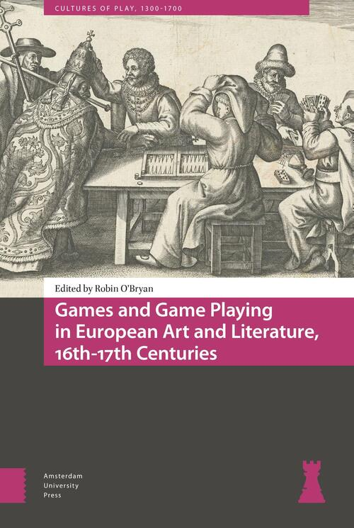 Afbeelding van Games and Game Playing in European Art and Literature, 16th-17th Centuries