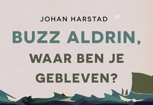 Buzz Aldrin, waar ben je gebleven? - Johan Harstad