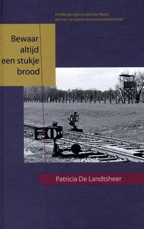 Bewaar altijd een stukje brood - Patricia de Landtsheer