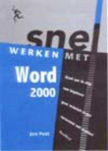 Snel werken met Word 2000 - Jan Pott