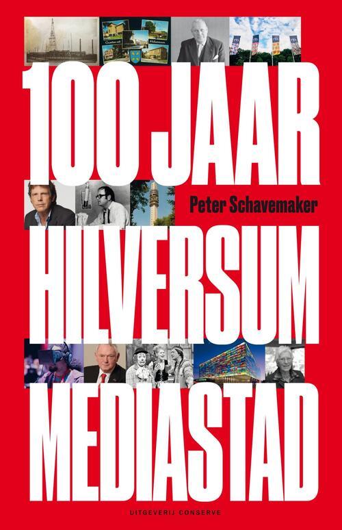 Afbeelding van 100 jaar Hilversum mediastad
