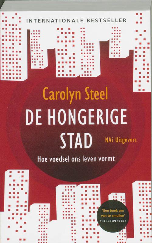 De hongerige stad - Carolyn Steel