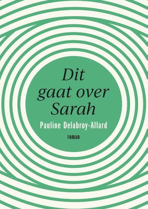 Dit gaat over Sarah - Pauline Delabroy-Allard
