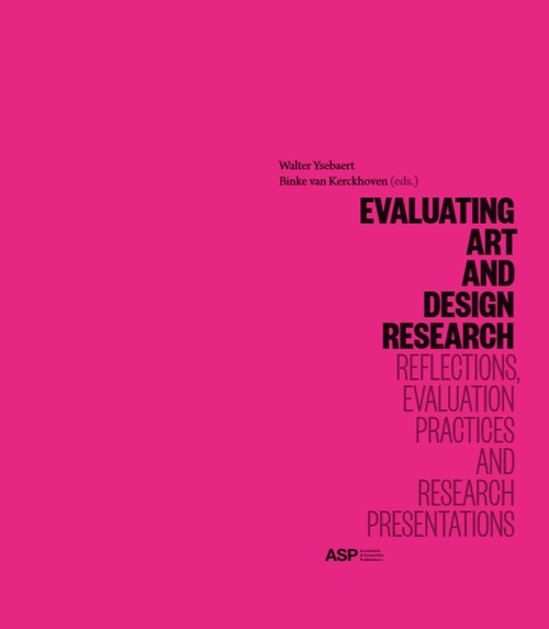 Afbeelding van Evaluating Arts and Design Research: Reflections, Evaluation Practices and Research Presentations