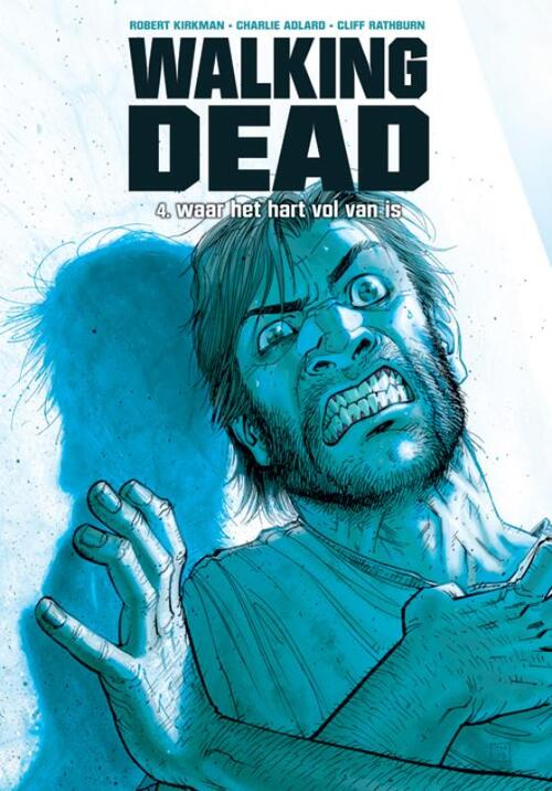 Walking Dead 4 - Waar het hart vol van is - Cliff Rathburn, Robert Kirkman