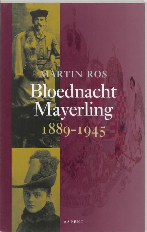 Bloednacht Mayerling 1889-1945 - Martin Ros