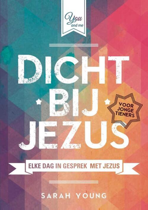 Dicht bij Jezus voor jonge tieners Paperback Op werkdagen voor 23:00 uur besteld, volgende dag in huis Gideon, Stichting Uitgeverij