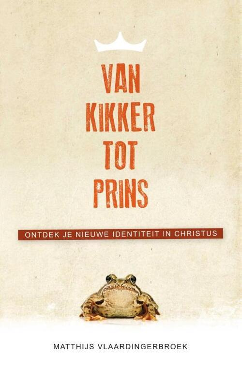 Van kikker tot prins Paperback Op werkdagen voor 23:00 uur besteld, volgende dag in huis Gideon, Stichting Uitgeverij