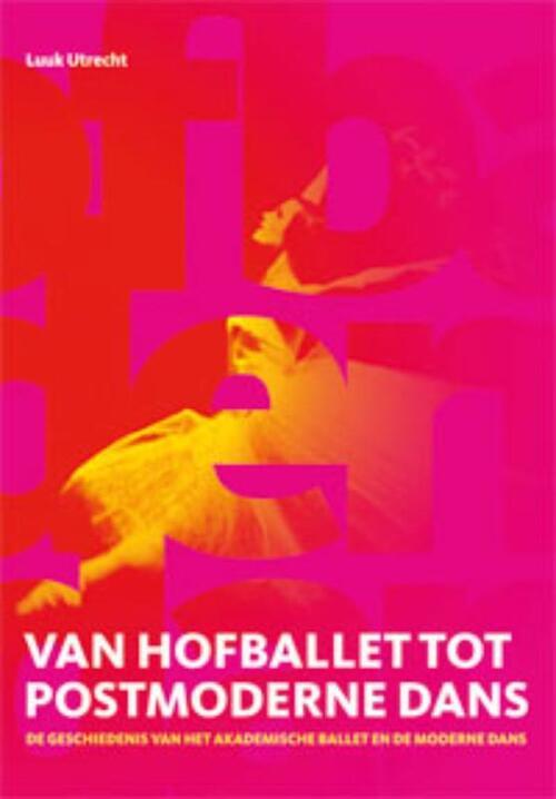 Van hofballet tot postmoderne-dans - Luuk Utrecht