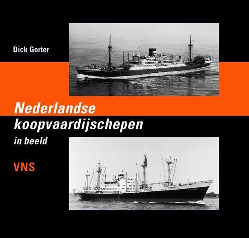 Nederlandse koopvaardijschepen in beeld, deel 12 - Dick Gorter