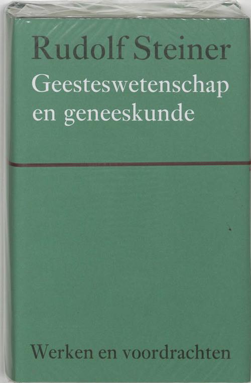 Geesteswetenschap en geneeskunde - Rudolf Steiner