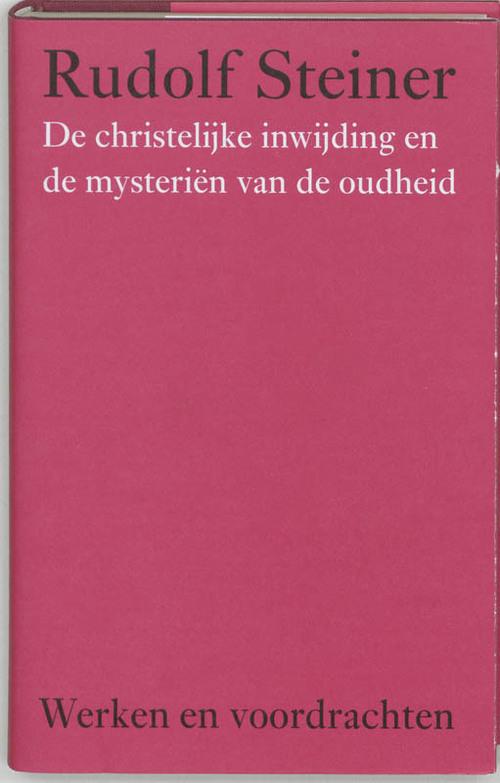 De christelijke inwijding en de mysterien van de oudheid - P. Blomaard, Rudolf Steiner