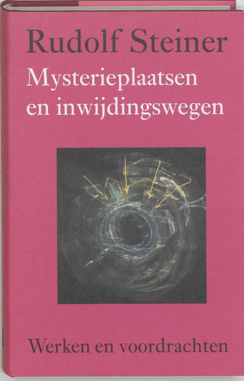 Mysterieplaatsen en inwijdingswegen - Rudolf Steiner