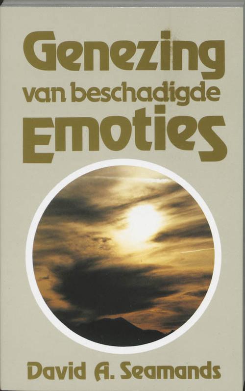 Genezing van beschadigde emoties - D.A. Seamands