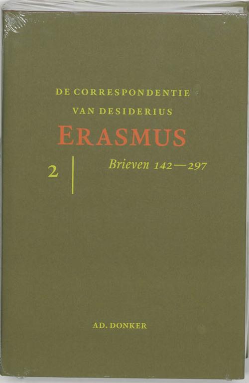 De correspondentie van Desiderius Erasmus 2 Brieven 141-297 - D. Erasmus
