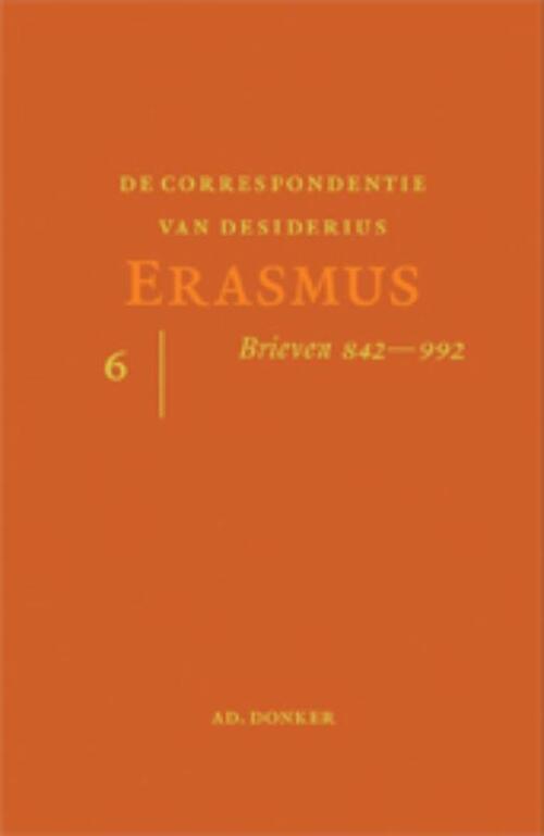 De Correspondentie van desiderius Erasmus 6 - Desiderius Erasmus
