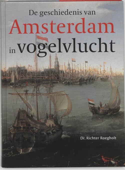 Afbeelding van Geschiedenis van Amsterdam in vogelvlucht
