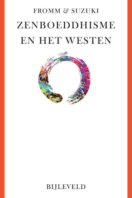 Zenboeddhisme en het Westen: oosterse en westerse wegen tot verlichting en inzicht