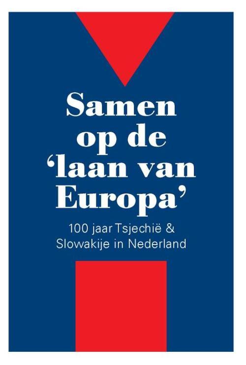 Samen op de 'laan van Europa' - Ivo Mostert, Jan C. Henneman, Krystof Krijt, Pieter J. Goedhart, Rebecca Krijt