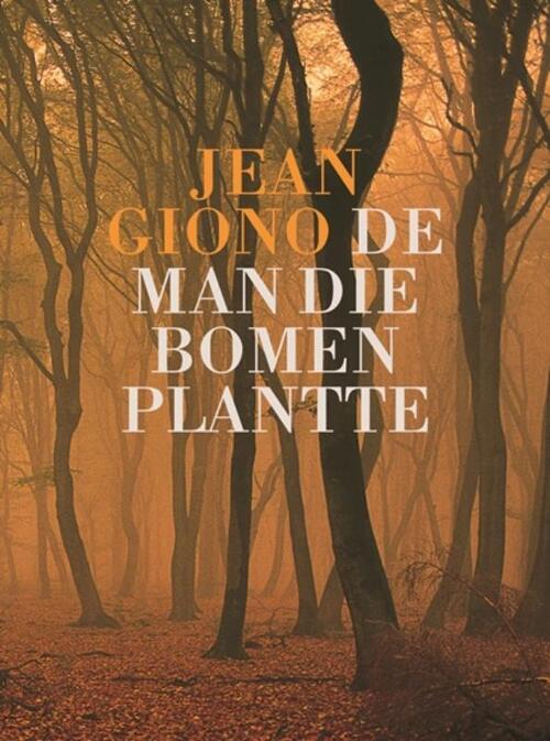 Afbeelding van De man die bomen plantte
