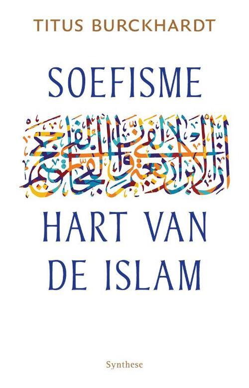Soefisme, hart van de Islam - Titus Burckhardt
