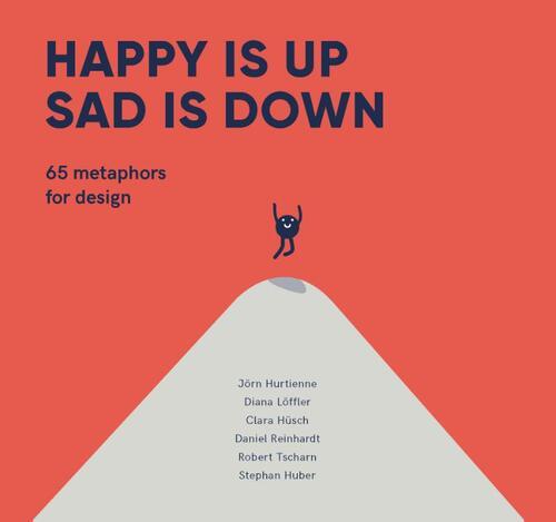 Happy is Up, Sad is Down: 65 Metaphors for Design