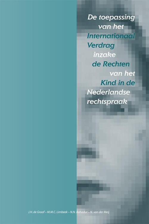 Afbeelding van De toepassing van het internationaal verdrag inzake de Rechten van het kind in de Nederlandse rechtspraak