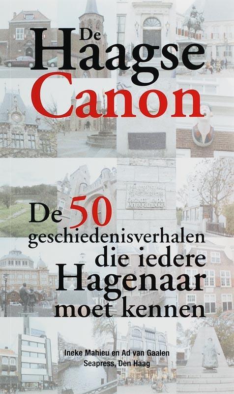 De Haagse Canon - A.C. van Gaalen, G.E. Mahieu