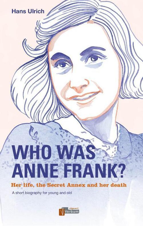 Who was Anne Frank? - Hans Ulrich